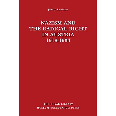 Nazism and the Radical Right in Austria 1918-1934 (Danish Humanist Texts and Studies), Used Book (9788763502214)