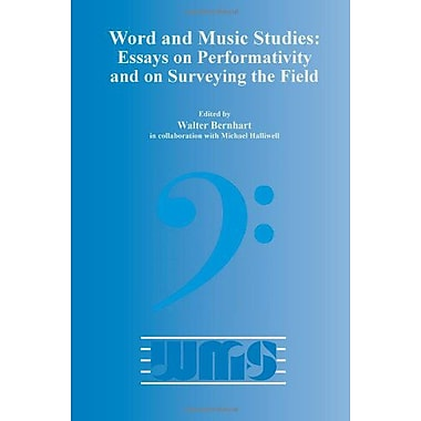 Word and Music Studies: Essays on Performativity and on Surveying the Field, Used Book (9789042034631)