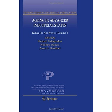Ageing in Advanced Industrial States: Riding the Age Waves - Volume 3 (International Studies in Population) (9789048135523N)