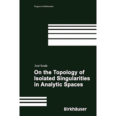On the Topology of Isolated Singularities in Analytic Spaces (Progress in Mathematics), New Book (9783764373221)