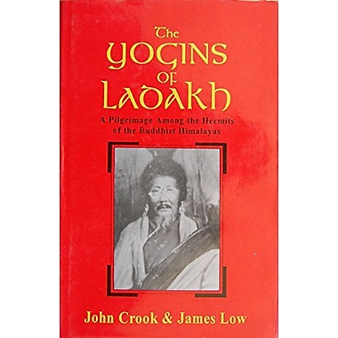 Yogins Of Ladakh : Pilgrimage Among The Hermits Of The Buddhist Himalayas (9788120814622)