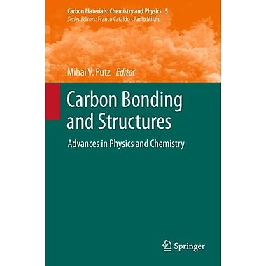 Carbon Bonding and Structures: Advances in Physics and Chemistry (Carbon Materials: Chemistry and Physics) (9789400717329N)