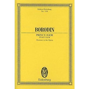Prince Igor Overture: Orchestra Study Score (Edition Eulenburg), New Book (9783795767631)