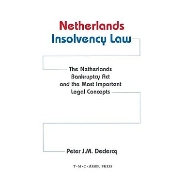 Netherlands Insolvency Law:The Netherlands Bankruptcy Act and the Most Important Legal Concepts, Used Book (9789067041447)