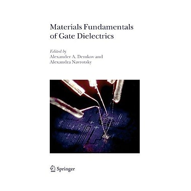 Materials Fundamentals of Gate Dielectrics, Used Book (9789048167869)