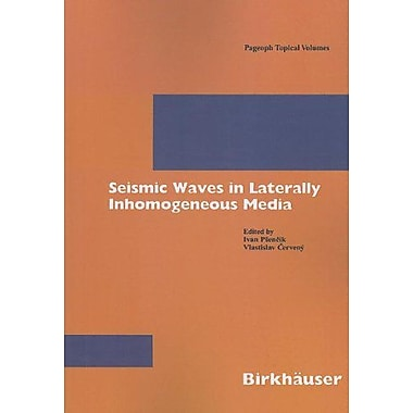 Seismic Waves in Laterally Inhomogeneous Media (Pageoph Topical Volumes), New Book (9783764366773)