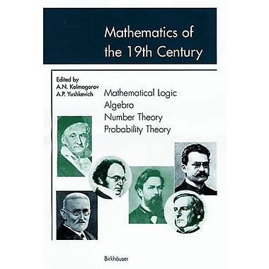 Mathematics of the 19th Century: Mathematical Logic Algebra Number Theory Probability Theory (v. 1), New Book (9783764364427)