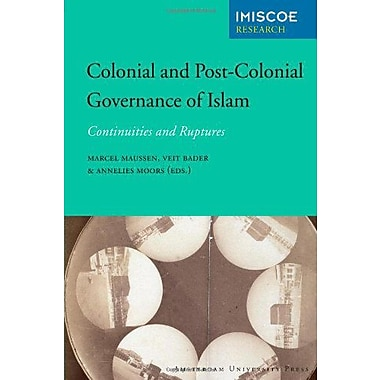 Colonial and Post-Colonial Governance of Islam: Continuities and Ruptures (Amsterdam University Press - IM, Used (9789089643568)