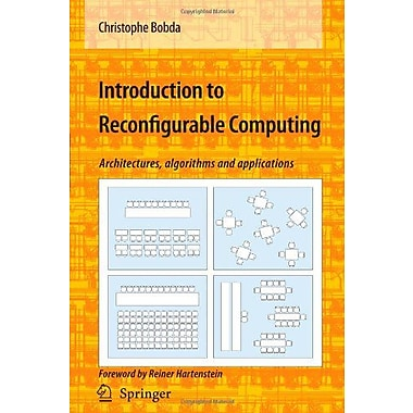 Introduction To Reconfigurable Computing: Architectures, Algorithms, And Applications (9789048175314)
