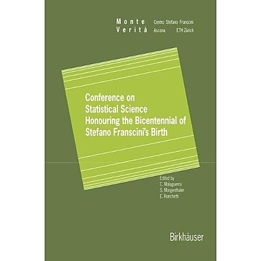 Conference on Statistical Science Honouring the Bicentennial of Stefano Franscini's Birth: Ascona November (9783764357078)