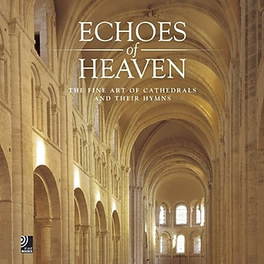 Echoes Of Heaven: The Fine Art Of Cathedrals And Their Hymns (9783937406114)