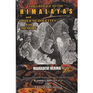 Pilgrimage To The Himalayas And Other Silhouettes From Memory (9788171679959)