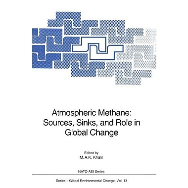 Atmospheric Methane: Sources, Sinks, and Role in Global Change (Nato ASI Subseries I:), New Book (9783642846076)