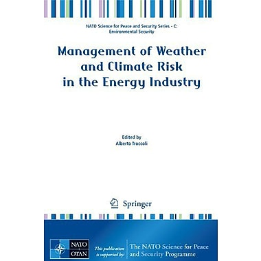 Management of Weather and Climate Risk in the Energy Industry (NATO Science for Peace and Security Series , Used (9789048136919)
