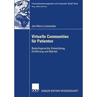 Virtuelle Communities fur Patienten: Bedarfsgerechte Entwicklung, Einfuhrung und Betrieb (Informationsmana, Used (9783824482238)