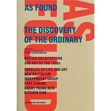As Found: The Discovery of the Ordinary: British Architecture and Art of the 1950s, New Brutalism, Independ, New (9783907078433)