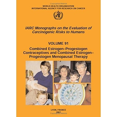 Combined Estrogen-Progestogen Contraceptives and Combined Estrogen-Progestogen Menopausal Therapy (IARC Mon, New (9789283212911)