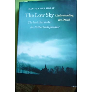 The Low Sky: Understanding the Dutch, Used Book (9789055940394)