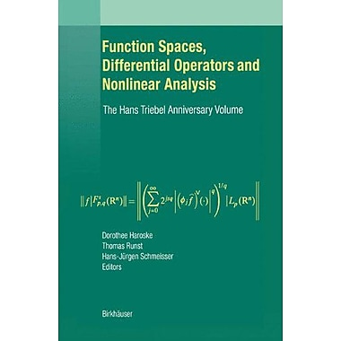 Function Spaces, Differential Operators and Nonlinear Analysis: The Hans Triebel Anniversary Volume, Used Book (9783764369354)