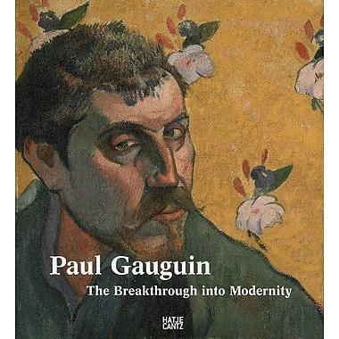 Paul Gauguin: The Breakthrough Into Modernity, Used Book (9783775724272)