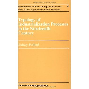 Typology of Industrialization Processes in the Nineteenth Century (Fundamentals of Pure and Applied Econom, Used (9783718650071)