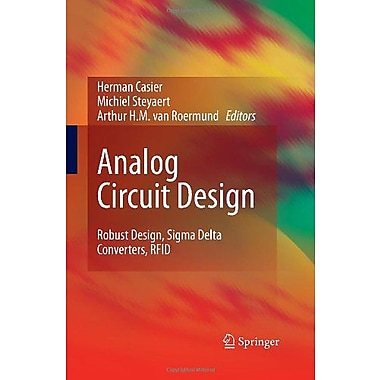 Analog Circuit Design: Robust Design, Sigma Delta Converters, RFID, New Book (9789400703902)