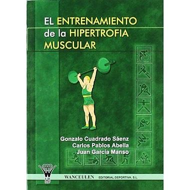 El Entrenamiento De La Hipertrofia Muscular (Spanish Edition), Used Book (9788498231199)