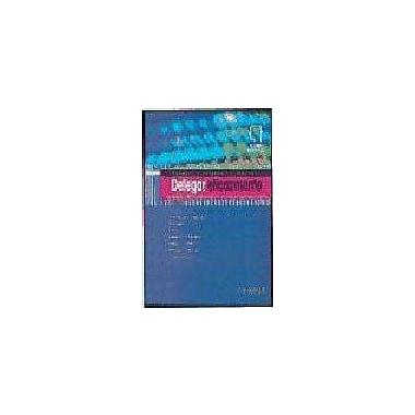 Delegar Eficazmente - Empresa y Desarrollo (Spanish Edition), Used Book (9788480763615)
