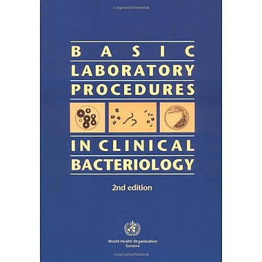 Basic Laboratory Procedures in Clinical Bacteriology, New Book (9789241545457)
