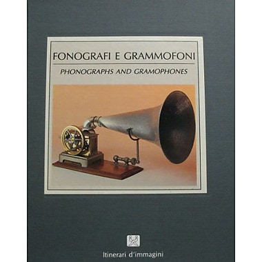Phonographs and Gramophones (Itinerari d'immagini) Fonografi E Grammofoni, New Book (9788871430584)