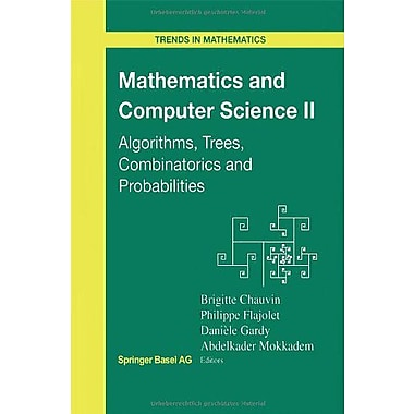 Mathematics and Computer Science II: Algorithms, Trees, Combinatorics and Probabilities (Trends in Mathemat (9783764369330)