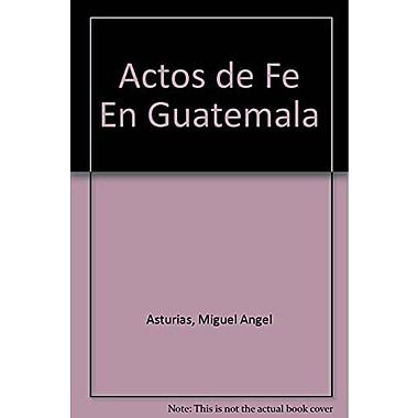 Actos De Fe En Guatemala (Spanish Edition) (9789509536227)