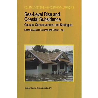 Sea-Level Rise and Coastal Subsidence: Causes, Consequences, and Strategies (Coastal Systems and Continenta (9789048146727)