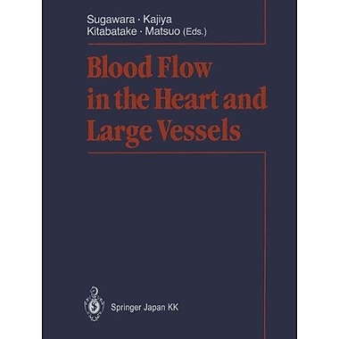 Blood Flow in the Heart and Large Vessels, New Book (9784431700326)