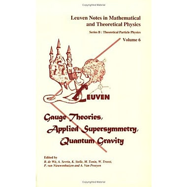 Gauge Theories, Applied Supersymmetry, Quantum Gravity (Leuven Notes in Mathematical and Theoretical Physic, New (9789061867333)