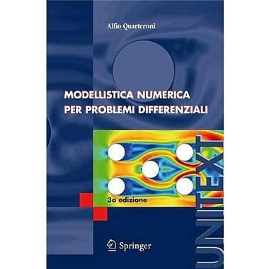 Modellistica Numerica per Problemi Differenziali (UNITEXT / La Matematica per il 3+2) (Italian Edition), New (9788847004931)