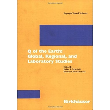 Q Of The Earth: Global, Regional, And Laboratory Studies (Pageoph Topical Volumes) (9783764360498)