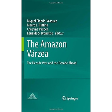 The Amazon VArzea: The Decade Past and the Decade Ahead, Used Book (9789400701458)