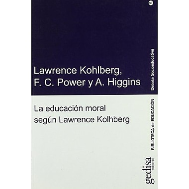 Educacion moral segun lawrence kohlberg/ Lawrence Kohlberg's Approach To Moral Education (Debate Socioeduc, Used (9788474326154)