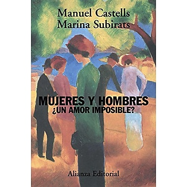 Mujeres Y Hombres/ Women And Men: Un Amor Imposible?/ A Impossible Love (Spanish Edition) (9788420648774)