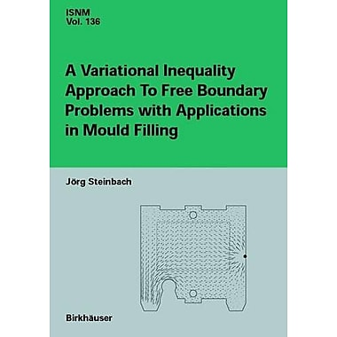 A Variational Inequality Approach to free Boundary Problems with Applications in Mould Filling (Internation (9783764365820)