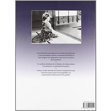 Geisha: Un mundo de tradición, elegancia y arte / A World of Tradition, Elegance and Art (Spanish Ed (9788466214551)