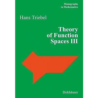 Theory of Function Spaces III (Monographs in Mathematics) (v. 3), Used Book (9783764375812)