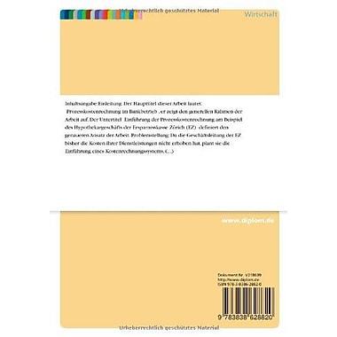 Prozesskostenrechnung im Bankbetrieb: Einfuhrung der Prozesskostenrechnung am Beispiel des Hypothekargescha, New (9783838628820)