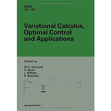 Variational Calculus, Optimal Control and Applications: International Conference in Honour of L. Bittner an (9783764359065)