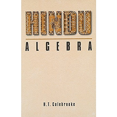 Hindu Algebra: from the Sanskrit Works of Brahmagupta and Bhaskar, New Book (9788177558685)