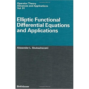 Elliptic Functional Differential Equations and Applications (Operator Theory: Advances and Applications), New (9783764354046)