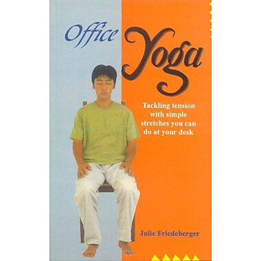 Office Yoga: Tackling tension with simple stretches you can do at your desk, Used Book (9788120815421)