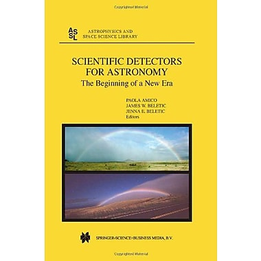 Scientific Detectors for Astronomy: The Beginning of a New Era (Astrophysics and Space Science Library), Used (9789048165063)