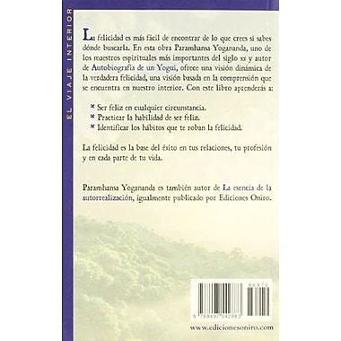 El camino de la felicidad/ How To Be Happy All the Time (El Viaje Interior/ the Interior Voyage) (Spanish E, New (9788497542883)